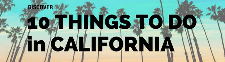 10 Things to do in California